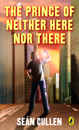 The Prince of Neither Here Nor There by Sean Cullen