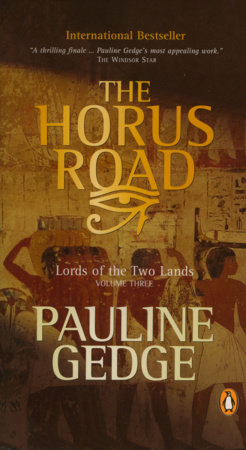 Lord of the Two Lands #3 The Horus Road by Pauline Gedge