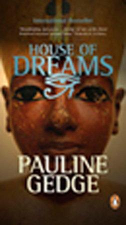 House Of Dreams by Pauline Gedge