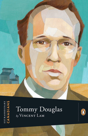 Extraordinary Canadians: Tommy Douglas by Vincent Lam