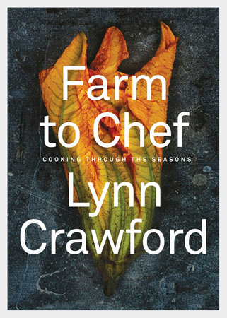 Farm to Chef by Lynn Crawford