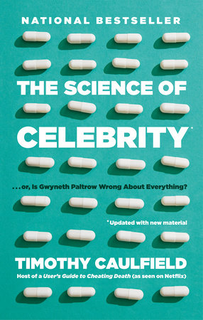 Is Gwyneth Paltrow Wrong About Everything? by Timothy Caulfield