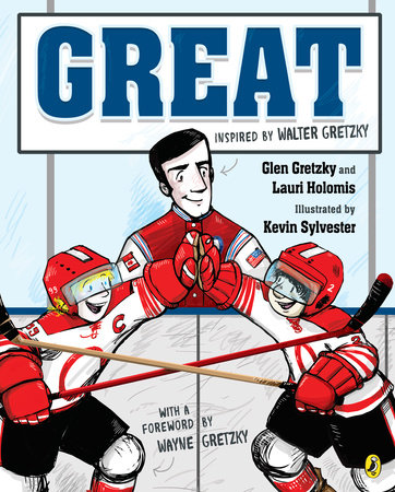 Great by Glen Gretzky and Lauri Holomis