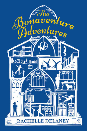 The Bonaventure Adventures by Rachelle Delaney