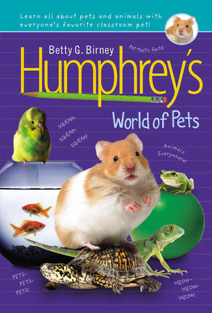 Humphrey's World of Pets by Betty G. Birney