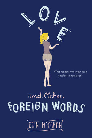 Love and Other Foreign Words by Erin McCahan