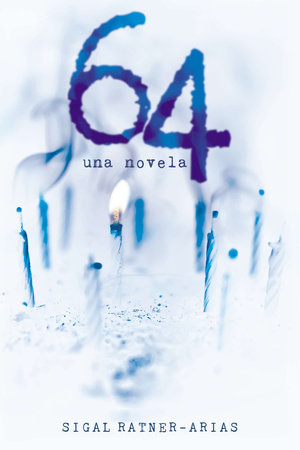 64: Una novela by Sigal Ratner-Arias