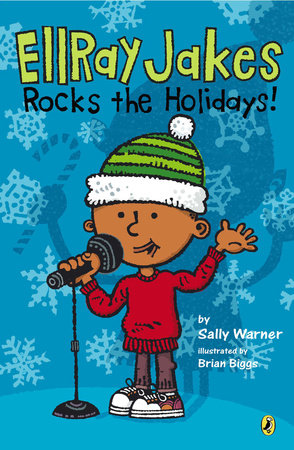 EllRay Jakes Rocks the Holidays! by Sally Warner