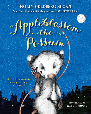 Appleblossom the Possum by Holly Goldberg Sloan