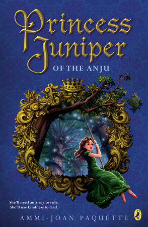 Princess Juniper of the Anju by Ammi-Joan Paquette
