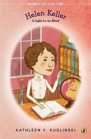 Helen Keller by Kathleen V. Kudlinski