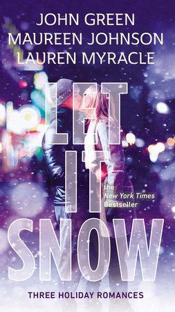 Let It Snow by John Green, Lauren Myracle and Maureen Johnson