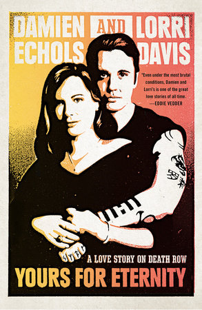 Yours for Eternity by Damien Echols and Lorri Davis