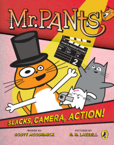 Mr. Pants: Slacks, Camera, Action!