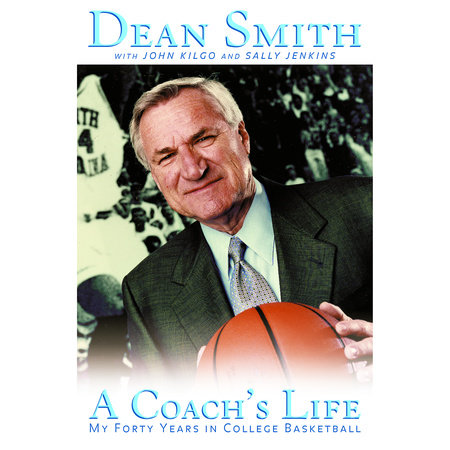 A Coach's Life by Dean Smith, John Kilgo and Sally Jenkins