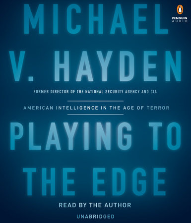 Playing to the Edge by Michael V. Hayden