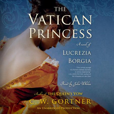 The Vatican Princess by C.  W. Gortner