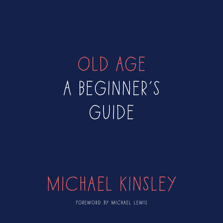 Old Age by Michael Kinsley