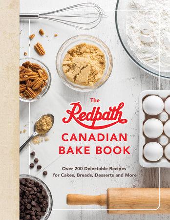 The Redpath Canadian Bake Book by Redpath Sugar Ltd.