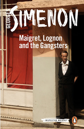 Maigret, Lognon and the Gangsters by Georges Simenon