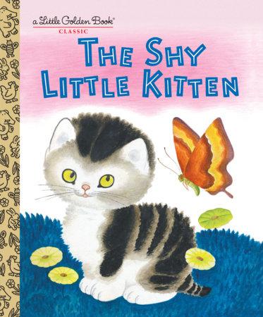 The Shy Little Kitten by Cathleen Schurr