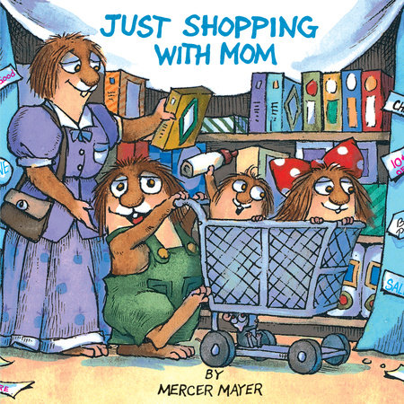 Just Shopping With Mom (Little Critter) by Mercer Mayer