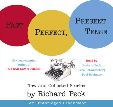 Past Perfect, Present Tense by Richard Peck