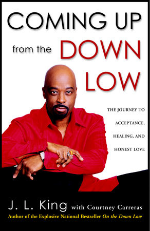 Coming Up from the Down Low by J.L. King