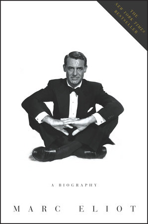 Cary Grant: A Biography by Marc Eliot