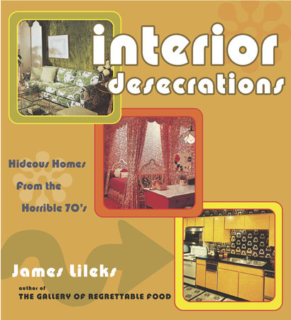 Interior Desecrations by James Lileks