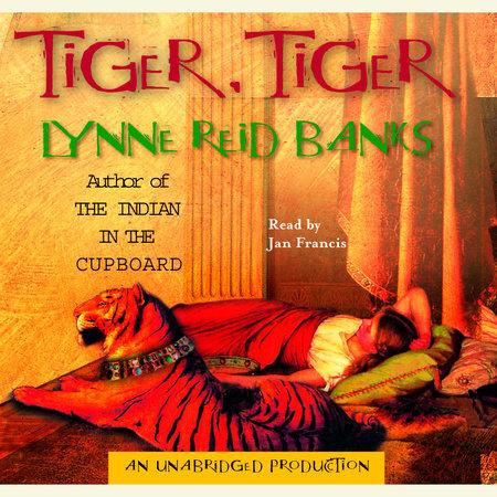 Tiger, Tiger by Lynne Reid Banks