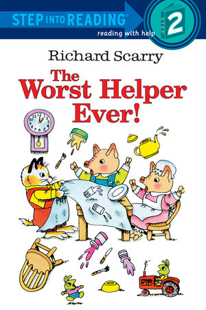 Richard Scarry's The Worst Helper Ever! by Richard Scarry