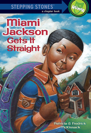 Miami Jackson Gets It Straight by Patricia McKissack and Fredrick McKissack