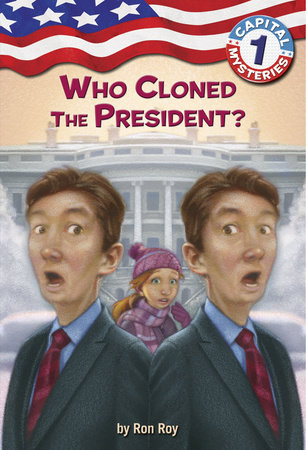 Capital Mysteries #1: Who Cloned the President? by Ron Roy