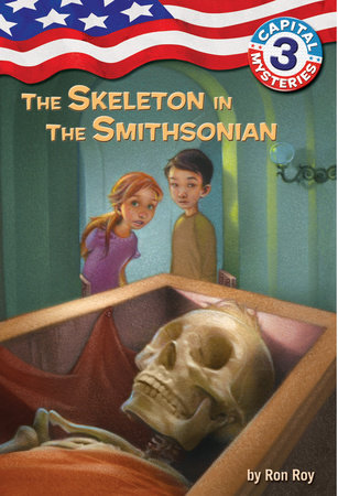 Capital Mysteries #3: The Skeleton in the Smithsonian by Ron Roy