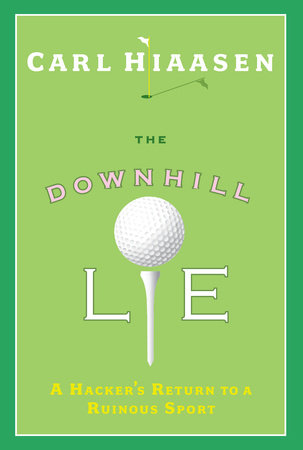 The Downhill Lie