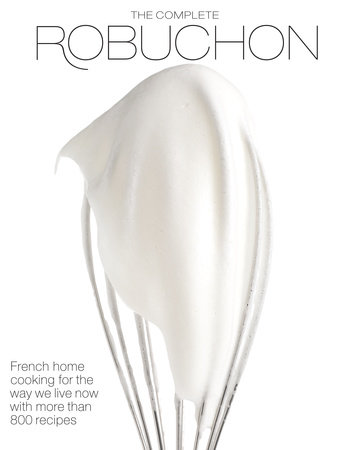 The Complete Robuchon by Joel Robuchon