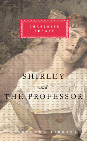 Shirley and The Professor by Charlotte Bronte