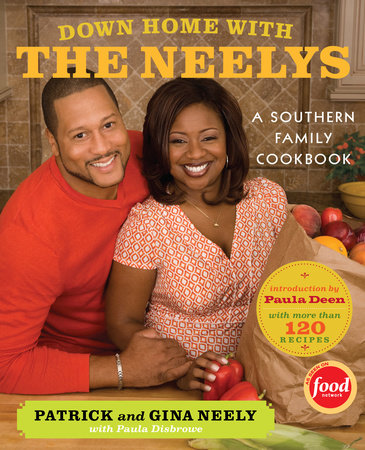 Down Home with the Neelys by Pat Neely, Gina Neely and Paula Disbrowe