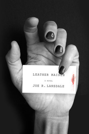 Leather Maiden by Joe R. Lansdale