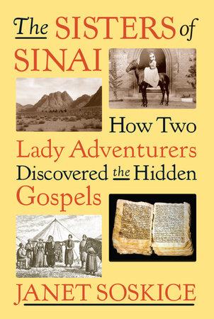 The Sisters of Sinai by Janet Soskice