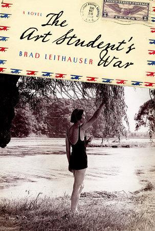 The Art Student's War by Brad Leithauser