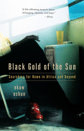Black Gold of the Sun by Ekow Eshun