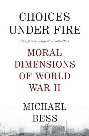 Choices Under Fire by Michael Bess