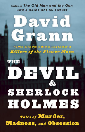 The Devil and Sherlock Holmes by David Grann