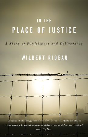 In the Place of Justice by Wilbert Rideau