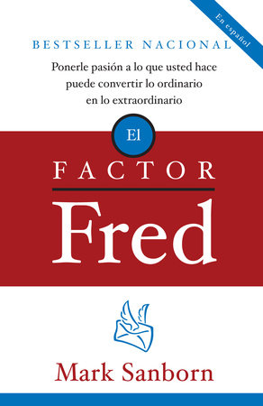 El factor Fred by Mark Sanborn