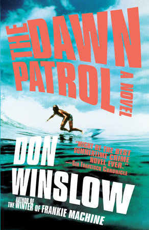 The Dawn Patrol by Don Winslow
