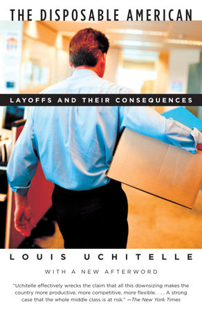 The Disposable American by Louis Uchitelle