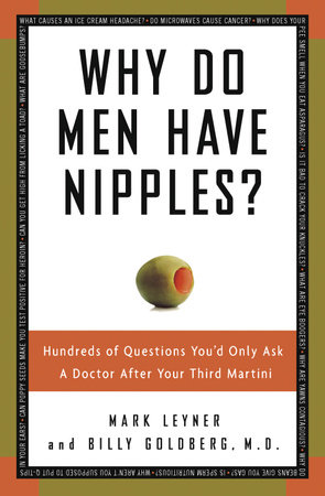 Why Do Men Have Nipples? by Mark Leyner and Billy Goldberg, M.D.